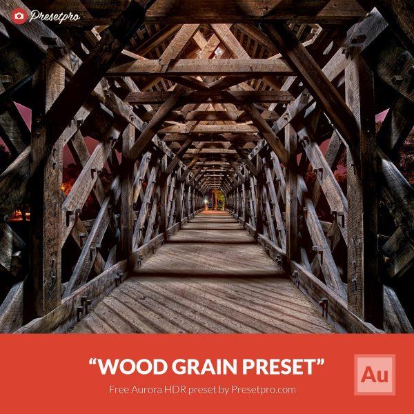 Free-Aurora-HDR-Preset-Wood-Grain